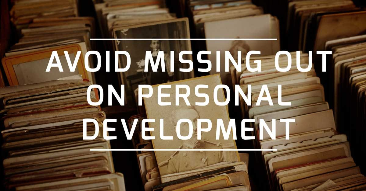 Avoid Missing out on Personal Development