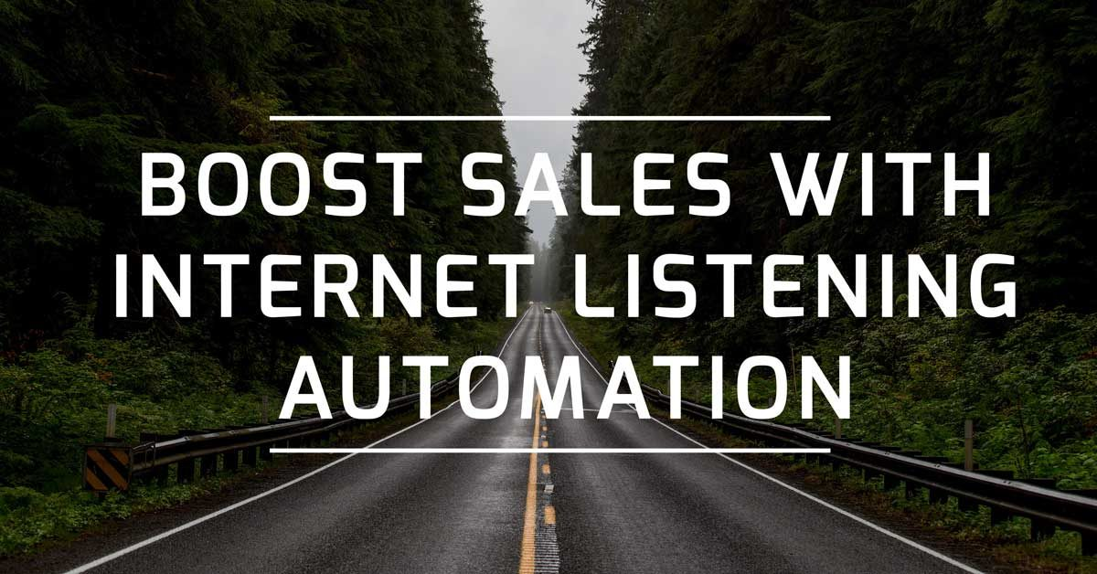 Boost Sales with Internet Listening Automation