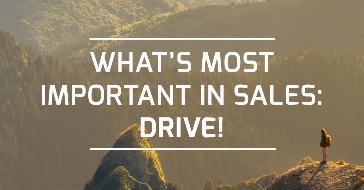 Most important in sales: Drive